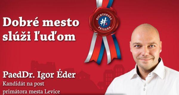 a746c62fcfcc Igor Éder – kandidát na primátora mesta Levice a kandidáti na poslancov  Mestského zastupiteľstva